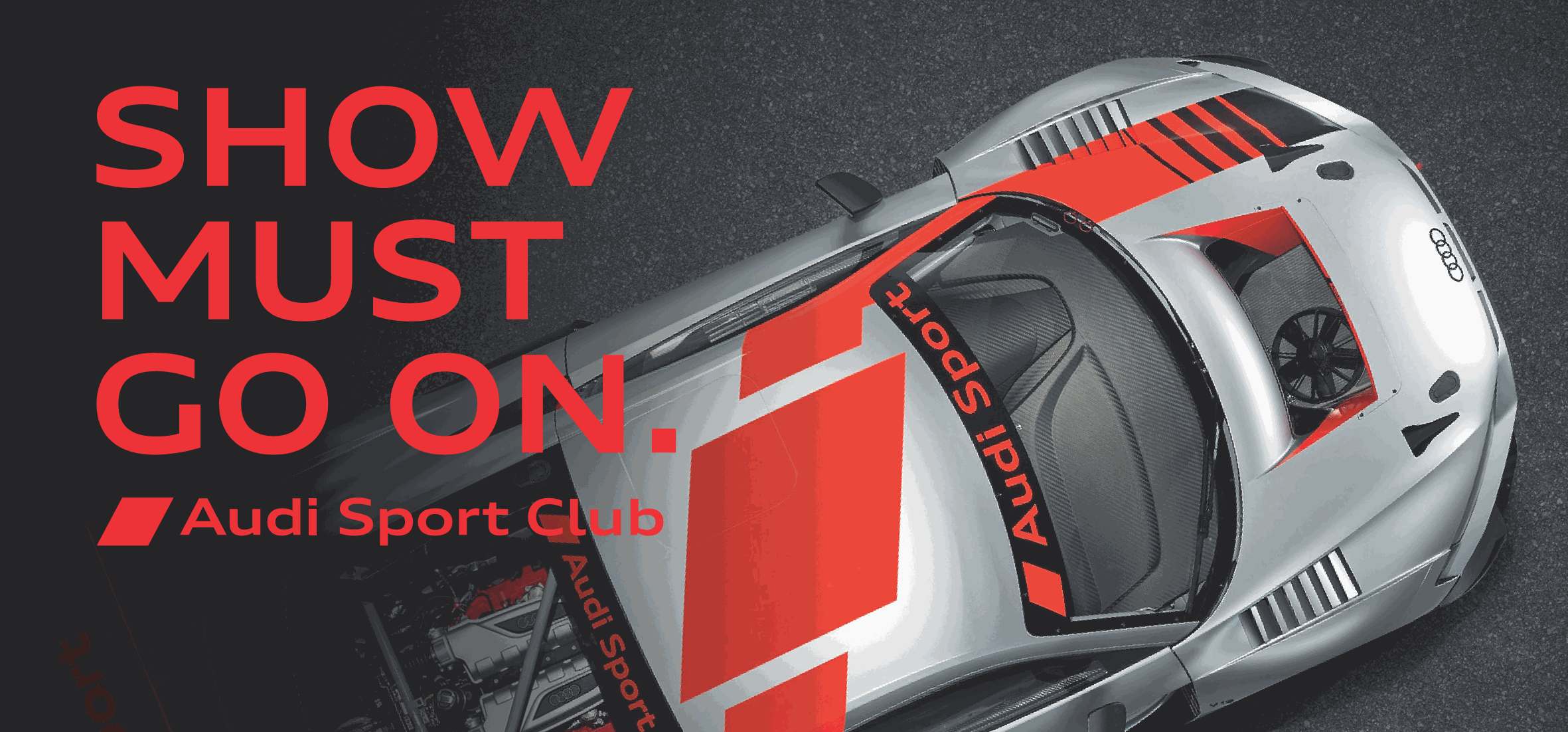 Audi Sport Club - Show must go on