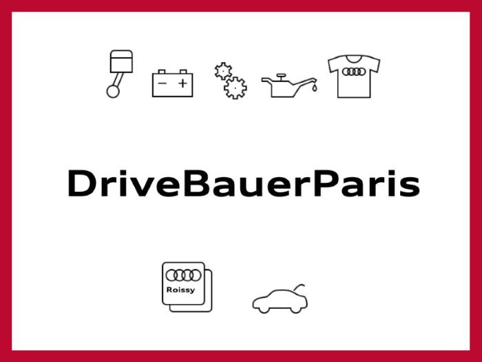 Drive Audi Bauer Paris Roissy pièces accessoires